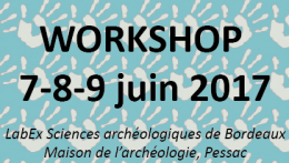 Workshop LaScArBx, Pessac, 7-9 juin 2017