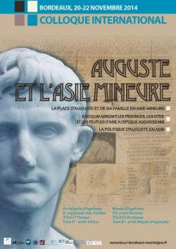 "Colloque International ""Auguste et l'Asie mineure"" 20-22 novembre 2014, Bordeaux"