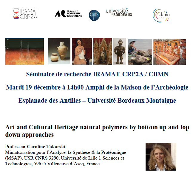 Séminaire IRAMAT-CRP2A /CBMN du 19 décembre 2017 : Art and Cultural Heritage natural polymers by bottom up and top down approaches