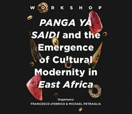 "workshop ""Panga ya said and the emergence of cultural modernity in east africa"", 30 octobre 2018"