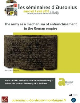 Séminaire AUSONIUS du 4 avril 2018 : the army as a mechanism of enfranchisement in the Roman empire