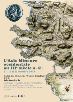 Colloque l'Asie mineure occidentale au IIIe siècle a. C., Bordeaux, du 11 au 13 octobre 2018