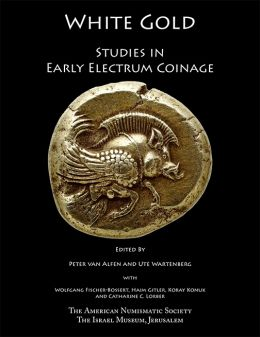 White Gold : Studies in early electrum coinage