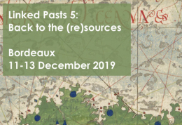 Colloque Linked Pasts 5, Bordeaux, 11 -13 décembre 2019 : APPEL A PARTICIPATION