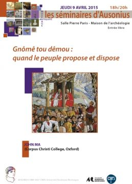 Séminaire Ausonius 9 avril 2015 - Gnômê tou dêmou: quand le peuple propose et dispose